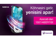 Bring your old phone and get brand new 4G Nokia smartphone with up to 150 AZN gift from Azercell!