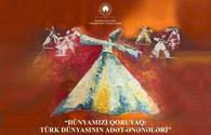 Let's Protect Our World: Traditions of the Turkic World!