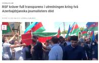 Reporters Without Borders rep in Sweden posts article on death of Azerbaijani journalists in Kalbajar